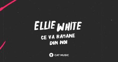 Ellie White – Ce va ramane din noi